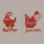 Matt Pryor and James Dewees